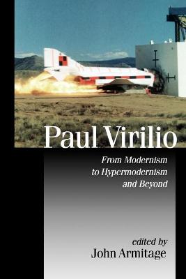 Paul Virilio From Modernism to Hypermodernism and Beyond by John Armitage