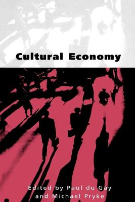 Cultural Economy Cultural Analysis and Commercial Life by Paul Du Gay