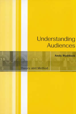 Understanding Audiences Theory and Method by Andy Ruddock