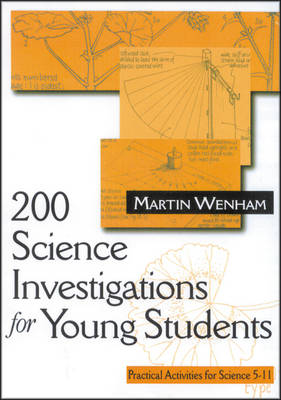 200 Science Investigations for Young Students Practical Activities for Science 5 - 11 by Martin Wenham