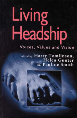 Living Headship Voices, Values and Vision by Harry Tomlinson