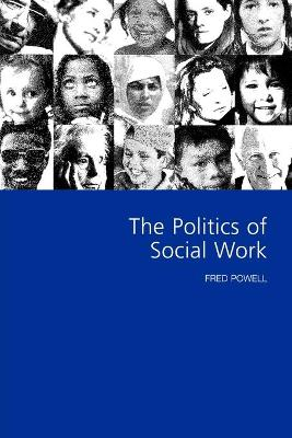 The Politics of Social Work by Fred Powell