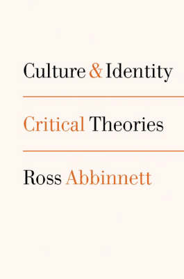 Culture and Identity Critical Theories by Dr. Ross Abbinnett