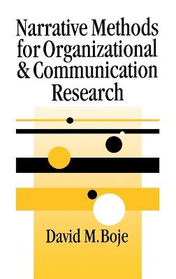 Narrative Methods for Organizational & Communication Research by David M. Boje