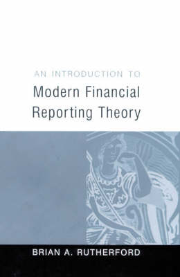 An Introduction to Modern Financial Reporting Theory by B. A. Rutherford