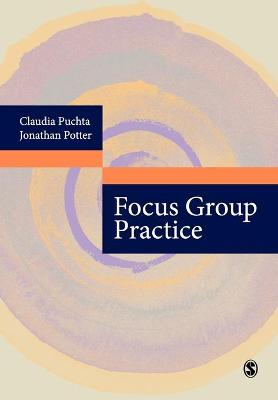 Focus Group Practice by Claudia Puchta, Jonathan Potter