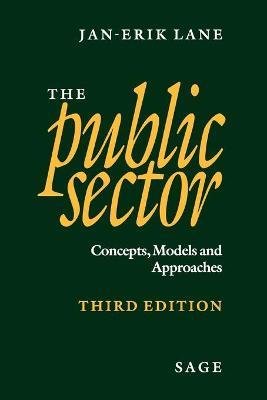 The Public Sector Concepts, Models and Approaches by Jan-Erik Lane