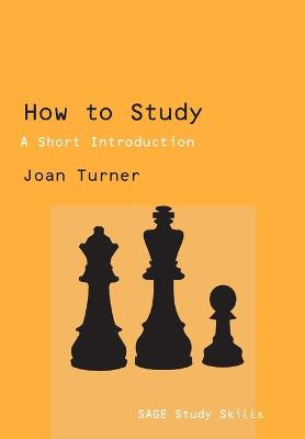 How to Study A Short Introduction by Joan Turner