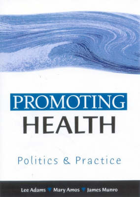 Promoting Health Politics and Practice by Lee Adams