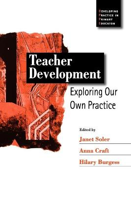 Teacher Development Exploring Our Own Practice by Janet Soler