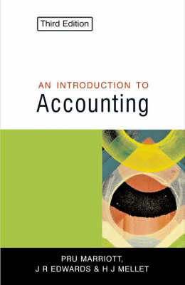 Introduction to Accounting by Pru Marriott, J. R. Edwards, Howard J. Mellett