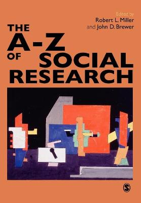 The A-Z of Social Research A Dictionary of Key Social Science Research Concepts by Robert Lee Miller
