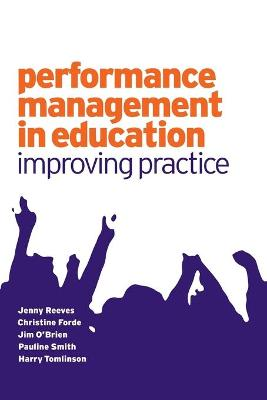 Performance Management in Education Improving Practice by Jenny Reeves, Pauline V. Smith, James O Brien, Harry Tomlinson
