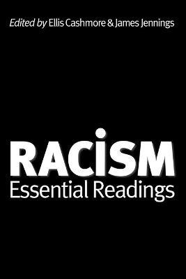 Racism Essential Readings by Professor Ellis Cashmore