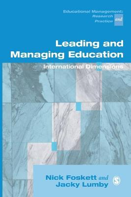 Leading and Managing Education International Dimensions by Nicholas H. Foskett, Jacky Lumby
