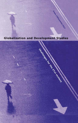 Globalization and Development Studies Challenges for the 21st Century by Frans J. Schuurman
