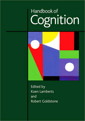 Handbook of Cognition by Koen Lamberts