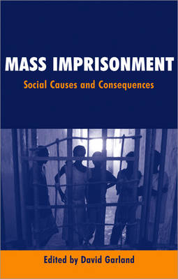 Mass Imprisonment Social Causes and Consequences by David Garland