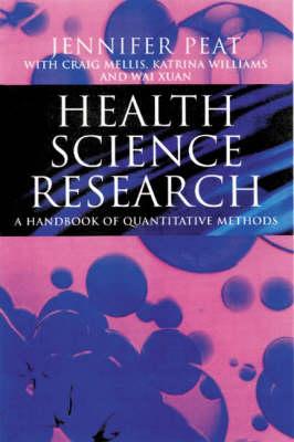 Health Science Research A Handbook of Quantitative Methods by Jennifer Peat