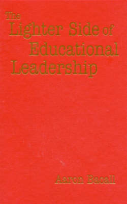 The Lighter Side of Educational Leadership by Aaron Bacall