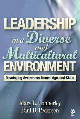 Leadership in a Diverse and Multicultural Environment Developing Awareness, Knowledge, and Skills by Mary L. Connerley, Paul B. Pedersen