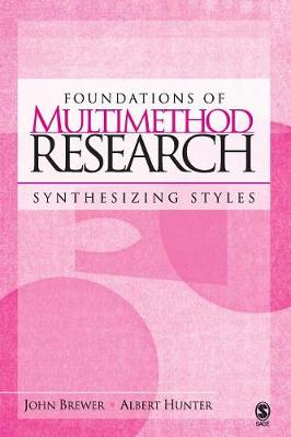 Foundations of Multimethod Research Synthesizing Styles by John D. Brewer, Albert Hunter