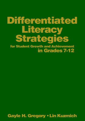 Differentiated Literacy Strategies for Student Growth and Achievement in Grades 7-12 by Gayle H. Gregory