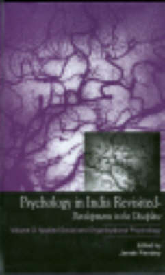 Psychology in India Revisited - Developments in the Discipline, Volume 3 Applied Social and Organizational Psychology by Janak Pandey