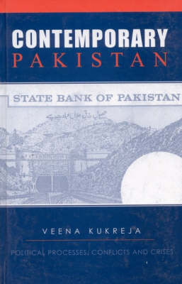 Contemporary Pakistan Political Processes, Conflicts and Crises by Veena Kukreja