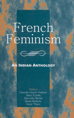 French Feminism An Indian Anthology by Danielle Haase-Dubosc