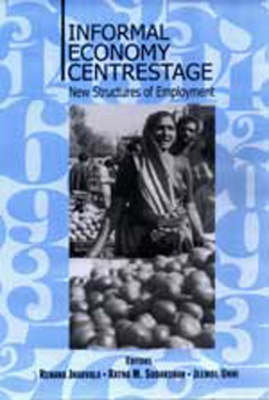 Informal Economy Centrestage New Structures of Employment by Renana Jhabvala