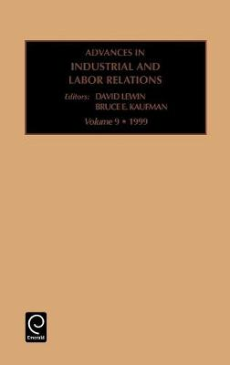 Advances in Industrial and Labor Relations by B. E. Kaufman