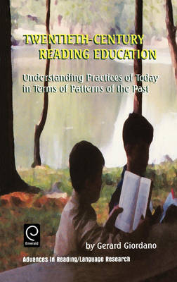 Twentieth Century Reading Education: Understanding Practices of Today in Terms of Patterns of the Past by