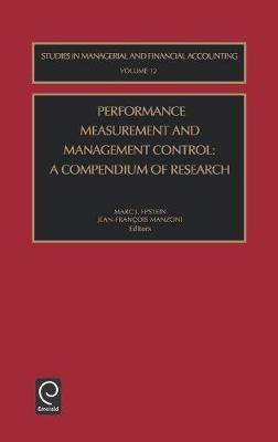 Performance Measurement and Management Control A Compendium of Research by Marc J. Epstein