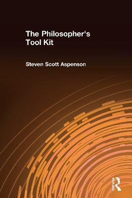 The Philosopher's Tool Kit by Steven Scott Aspenson