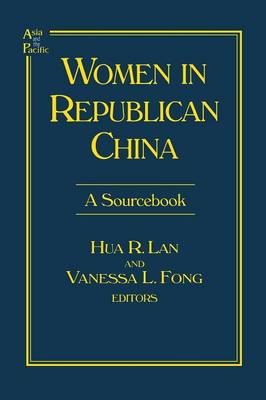 Women in Republican China A Sourcebook by Hua R. Lan, Vanessa L. Fong