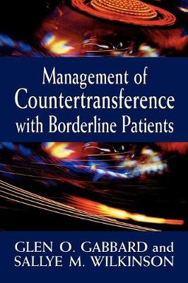 Management of Countertransference with Borderline Patients by Glen O. Gabbard, Sallye M. Wilkinson