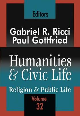 Humanities and Civic Life Volume 32 by Paul Edward Gottfried