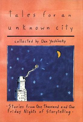 Tales for an Unknown City by Dan Yashinsky