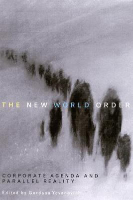 The New World Order Corporate Agenda and Parallel Reality by Gordana Yovanovich
