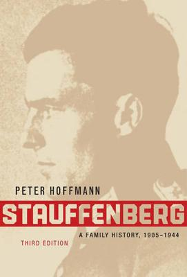 Stauffenberg A Family History, 1905-1944 by Peter Hoffmann