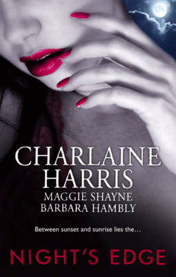 Night's Edge by Charlaine Harris, Maggie Shayne & Barbara Hambly