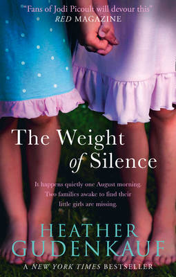 The Weight of Silence by Heather Gudenkauf