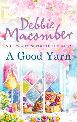 A Good Yarn by Debbie Macomber