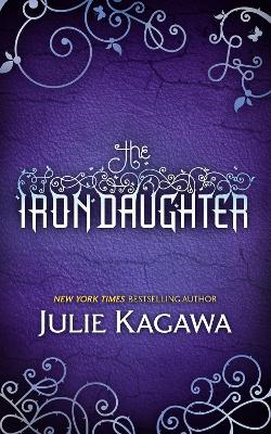 The Iron Daughter (The Iron Fey Book 2) by Julie Kagawa