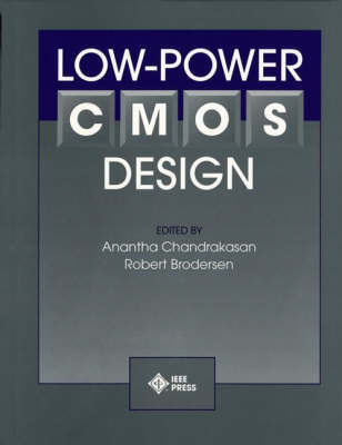 Low Power CMOS Design by Anantha P. Chandrakasan