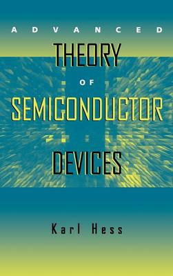 Advanced Theory of Semiconductor Devices by Karl Hess