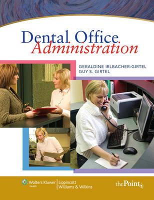 Dental Office Administration by Geraldine S. Irlbacher-Girtel, Guy Girtel