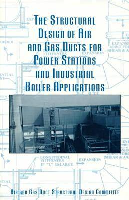 The Structural Design of Air and Gas Ducts for Power Stations and Industrial Boiler Applications by