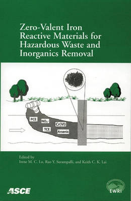 Zero-valent Iron Reactive Materials for Hazardous Waste and Inorganics Removal by Irene M. C. Lo